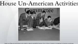 House Un-American Activities Committee
