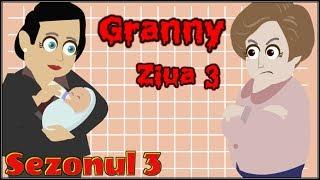 GRANNY - Minciuna (Ziua 3)   SEZONUL 3