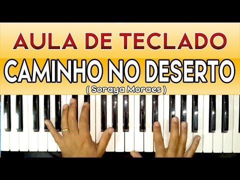 AULA DE TECLADO CAMINHO NO DESERTO (SORAYA MORAIS) VIDEO AULA COMPLETA