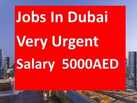 Jobs In Dubai Very Urgent Salary  Upto 5000AED