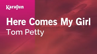 Karaoke Here Comes My Girl - Tom Petty *
