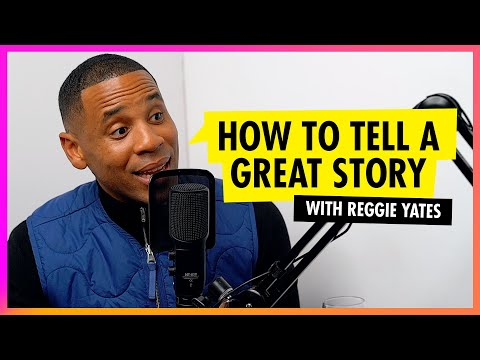 How to Tell a GREAT Story - Reggie Yates Podcast