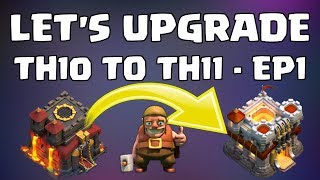 LET'S UGRADE TH10 TO TH11 - EP1 - INITIAL PLANS AND FIRST FOUR RAIDS AS AN 11. CLASH OF CLANS