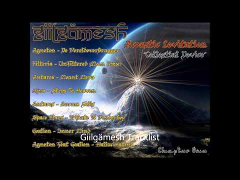 Giilgämesh - Acoustic Levitation #Chapter One : Cellestial Device