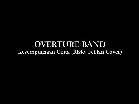 Overture Band - Kesempurnaan Cinta (Risky Febian Cover)