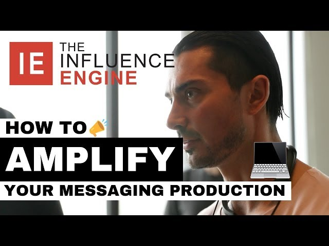 How to AMPLIFY Your Messaging Production | Influence Engine