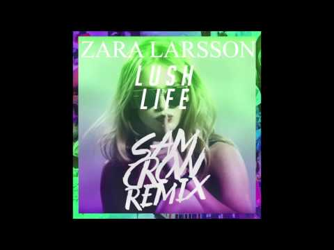 Zara Larsson - Lush Life (Sam Crow Remix) [Audio]