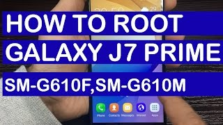 How to Root Galaxy J7 Prime SM-G610F,SM-G610M,G610Y Models   Step by Step Instruction