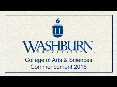 Washburn University | Spring 2016 College of Arts & Sciences Commencement
