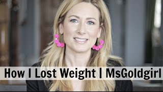 How I Lost Weight | MsGoldgirl
