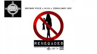 Hotboi Weez x D-Lo x Triggaboy Dee - No Renegades [BayAreaCompass] Prod. SmileyOnTheBeat