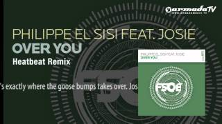 Philippe El Sisi feat. Josie - Over You (Heatbeat Remix)