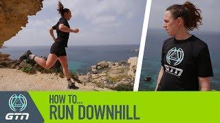 How To Run Downhill