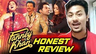 FANNEY KHAN HONEST REVIEW   Aishwarya, Anil Kapoor, Rajkumar, Pihu