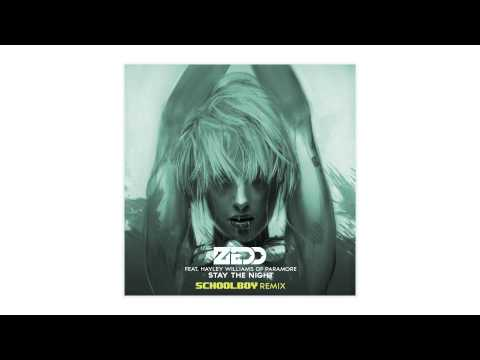 Zedd: Stay The Night ft. Hayley Williams of Paramore (Schoolboy Remix)