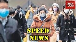 Speed News | Top Developments On Coronavirus Outbreak | February 12, 2020