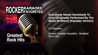 Everybody Needs Somebody To Love (Originally Performed By The Blues Brothers) (Karaoke Version)
