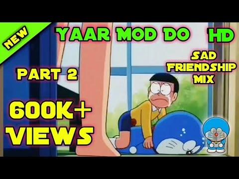 Menu Mere Yaar Mod Do (part 2) |  Nobita Doraemon Sad Song | Come Back Doraemon Good Bye DORAEMON