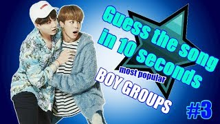 Guess the song in 10 seconds #3 MOST POPULAR BOY GROUPS Pt. 1 JUNE 2018 - KPop Challenge