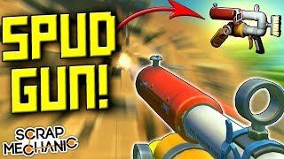IT'S HERE! LET'S MAKE A GATLING SPUD GUN! [Spud Gun Update] - Scrap Mechanic Gameplay