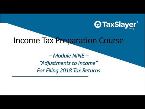 2018 Income Tax Preparation Course – Module Nine – Adjustments
