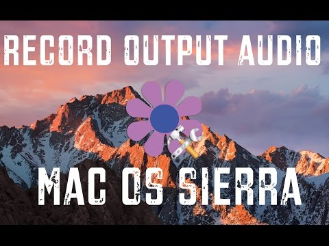 HOW TO RECORD OUTPUT AUDIO ON MAC (Soundflower)