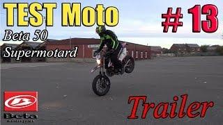 Trailer Test Moto #13 - Beta 50 Supermotard