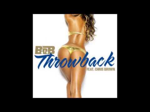 B.o.B  - Throwback ft. Chris Brown ( AUDIO )