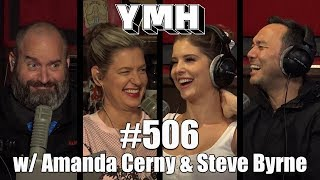 Your Mom's House Podcast - Ep. 506 w/ Amanda Cerny & Steve Byrne