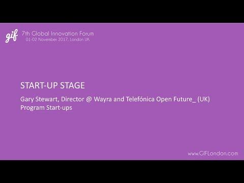 Start-Up Stage | Gary Stewart, Wayra | GIFLondon 2017