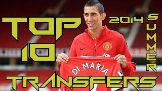 Top 10 football (soccer) transfers summer 2014