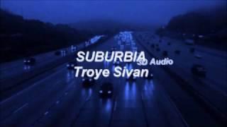 Troye Sivan - SUBURBIA | 3D Audio