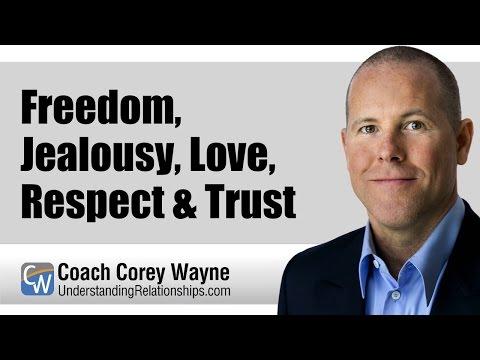 Freedom, Jealousy, Love, Respect & Trust