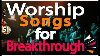 🔴 Best Morning Worship Songs Of All Time|2 Hours Nonstop Deep Christian Worship Songs|DJ Lifa #Mix51