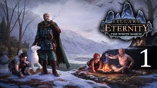 The White March expansion!! // Pillars of Eternity: The White March - part 1