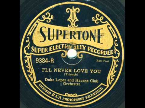 Ezra Buzzington Orch.  I'll Never Love You 1929