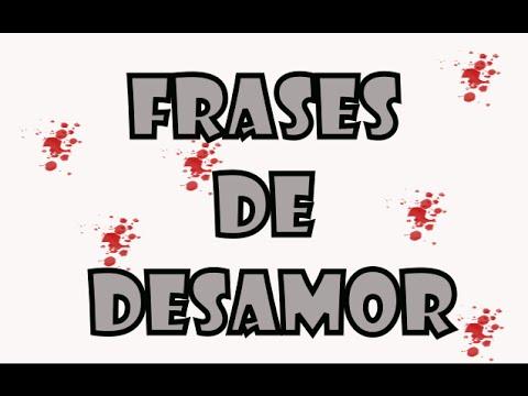 Frases De Desamor O Amor No Correspondido Desilusion Decepcion