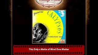 Edmundo Ros and his Orchestra – This Only a Matte of Mind Over Matter