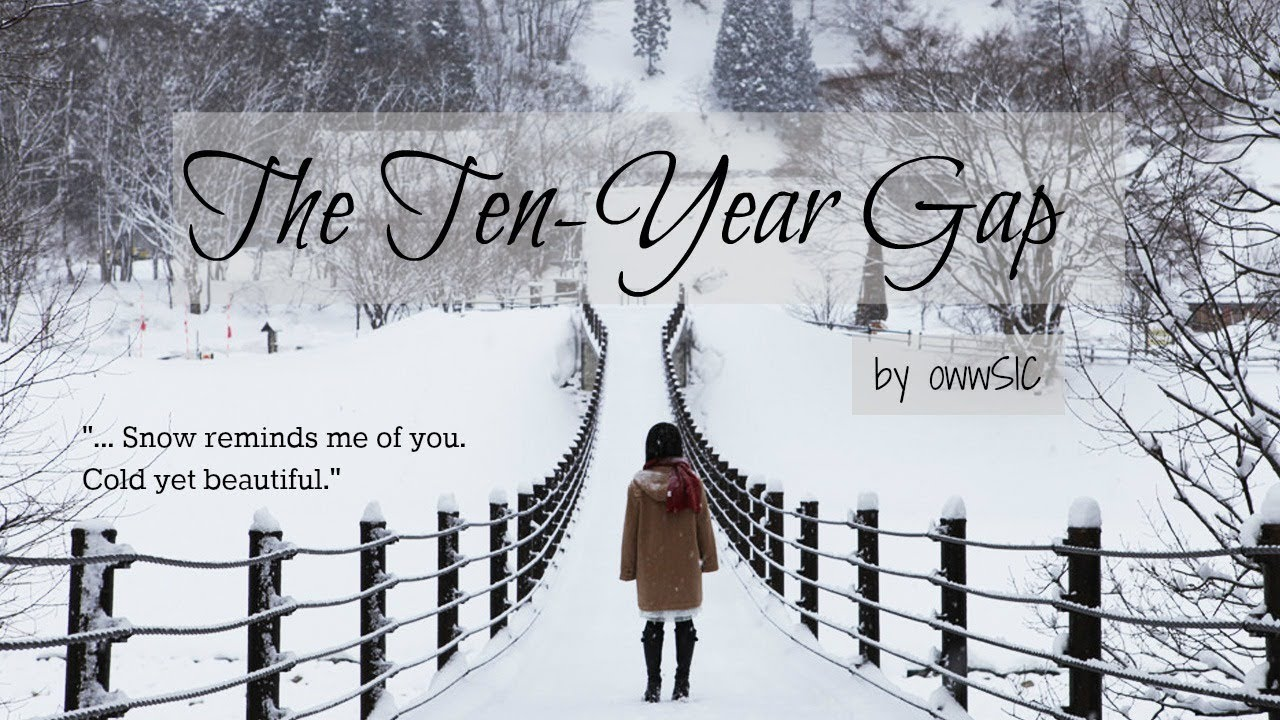 Wattpad Story Movie: THE TEN-YEAR GAP