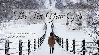 Wattpad Story Movie: THE TEN-YEAR GAP
