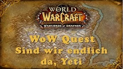WoW Quest: Sind wir endlich da, Yeti