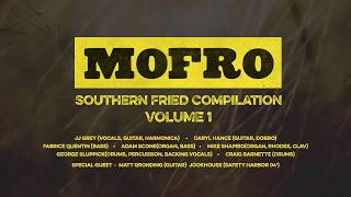 Mofro - Southern Fried Compilation Volume 1 (Audio Only)