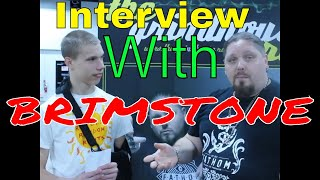 Interview With BRIMSTONE!