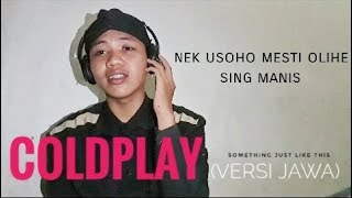 COLDPLAY - Something just like this (versi jawa), cover By @si_ipe09