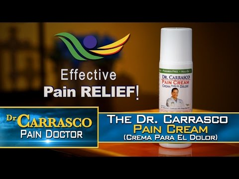 Fast Pain Relief! Stop Living in Pain - The Doctor Carrasco Pain Cream