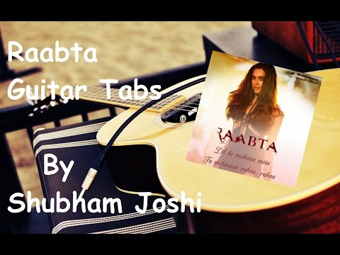 Raabta (Title Song)  Guitar Tabs Tutorial | Raabta | Shubham Joshi
