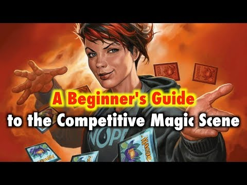 MTG - A Beginner's Guide To The Competitive Magic: The Gathering Scene
