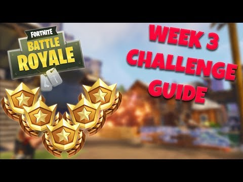 HOW TO COMPLETE ALL WEEK 3 CHALLENGES – SEASON 5 | FORTNITE BATTLE ROYALE TIPS/TUTORIALS