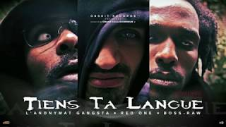 BOSS-RAW - TIENS TA LANGUE ft. L'Anonymat Gangsta & Red One