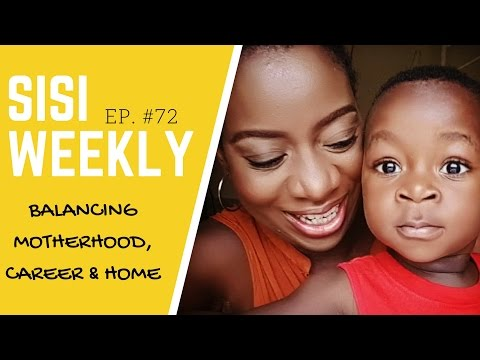 "LIFE IN LAGOS : SISI WEEKLY EP 72 "" BALANCING MOTHERHOOD, CAREER & MARRIAGE"""